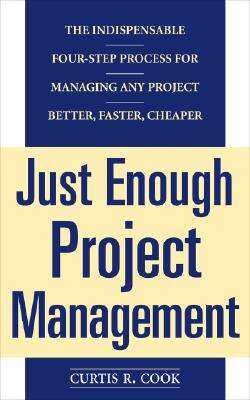 Just Enough Project Management By Cook, Curtis R.