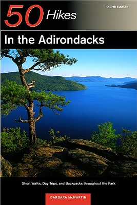 50 Hikes in the Adirondacks By McMartin, Barbara